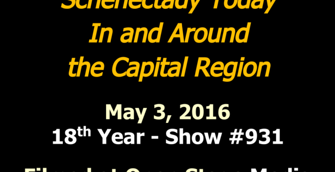 Schenectady Today Show 931, Filmed May 3, 2016